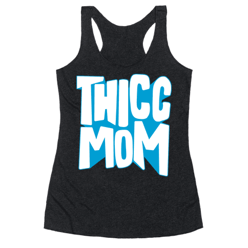 Thicc Mom Racerback Tank Top