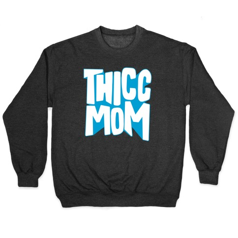 Thicc Mom Pullover