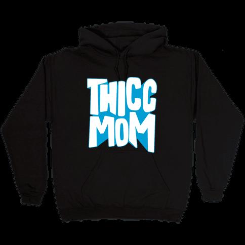Thicc Mom Hooded Sweatshirt