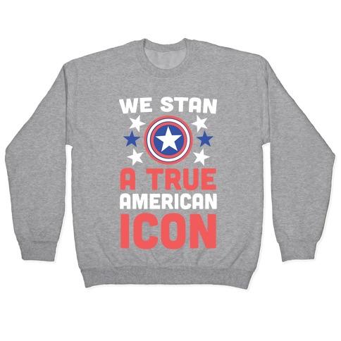 We Stan a True American Icon Pullover