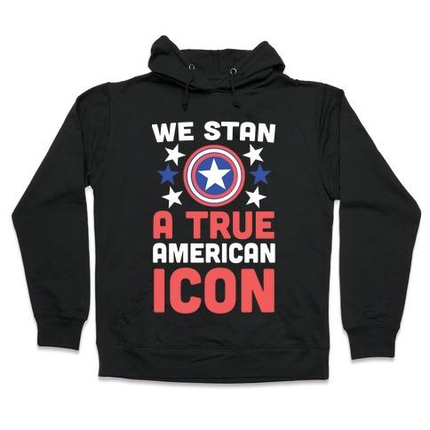 We Stan a True American Icon Hooded Sweatshirt