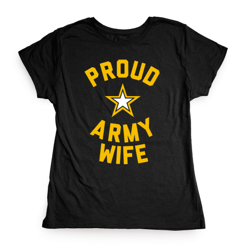 Proud Army Wife Womens T-Shirt