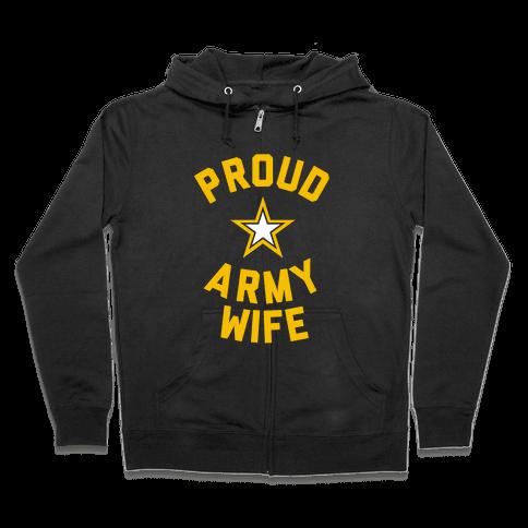 Proud Army Wife Zip Hoodie