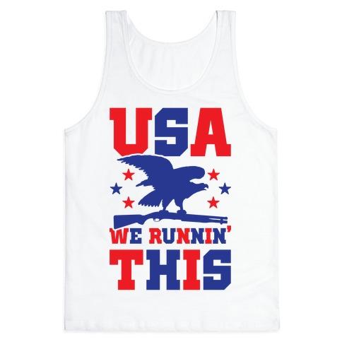 USA We Runnin' This Tank Top