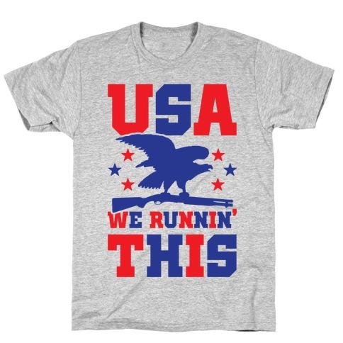 USA We Runnin' This T-Shirt