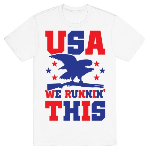 USA We Runnin' This T-Shirt