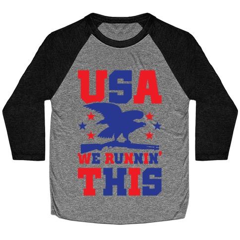 USA We Runnin' This Baseball Tee