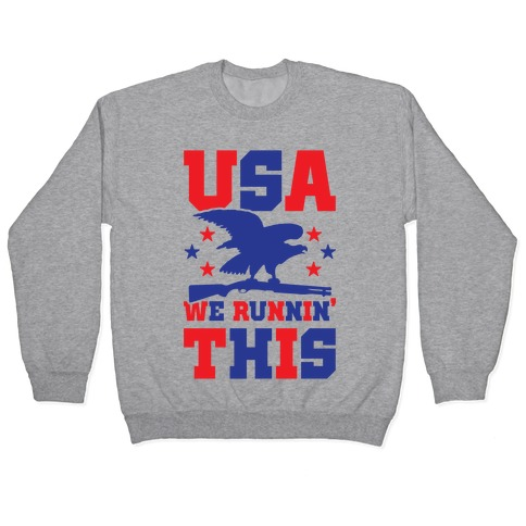 USA We Runnin' This Pullover