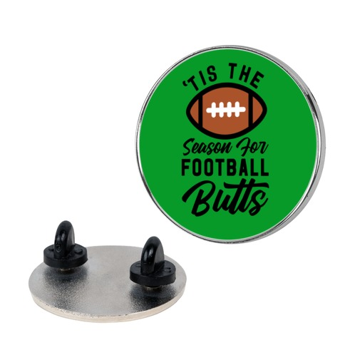'Tis the Season for Football Butts Pin