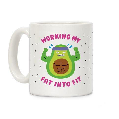 Working My Fat Into Fit Coffee Mug