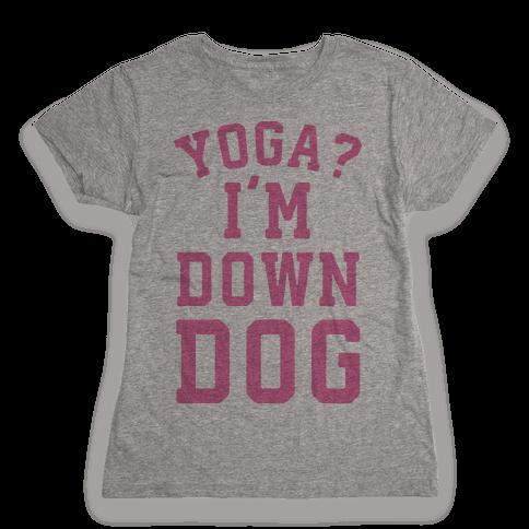 Yoga I'm Down Dog Womens T-Shirt