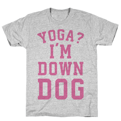 Yoga I'm Down Dog Mens T-Shirt