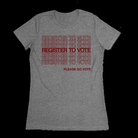 Register To Vote Thank You Bag Parody Womens T-Shirt