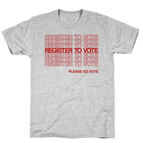 Register To Vote Thank You Bag Parody Mens/Unisex T-Shirt
