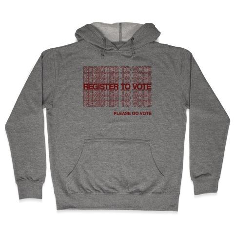 Register To Vote Thank You Bag Parody Hooded Sweatshirt