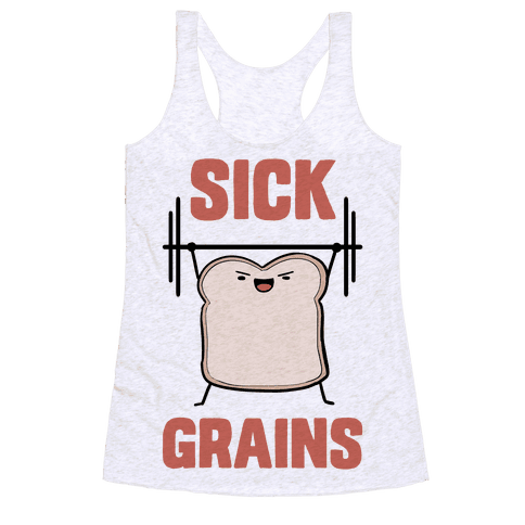 Sick Grains Racerback Tank Top