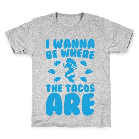 I Wanna Be Where The Tacos Are Parody White Print Kids T-Shirt