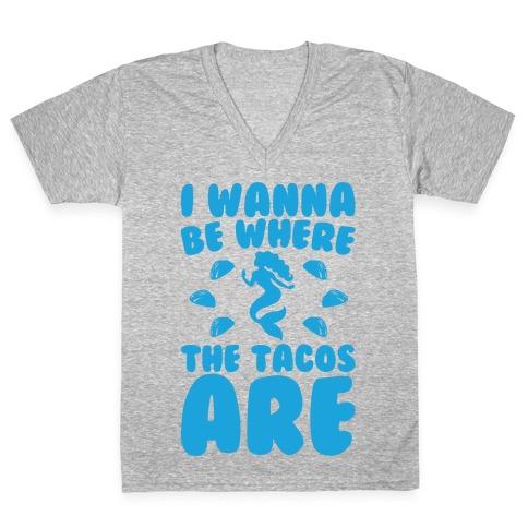 I Wanna Be Where The Tacos Are Parody White Print V-Neck Tee Shirt