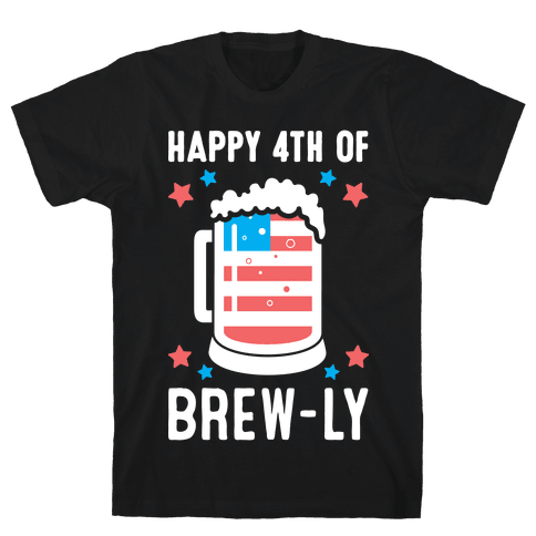 Happy 4th of Brew-ly Mens T-Shirt