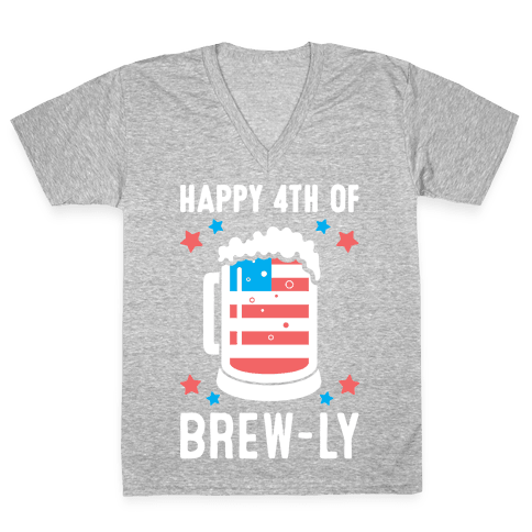 Happy 4th of Brew-ly V-Neck Tee Shirt