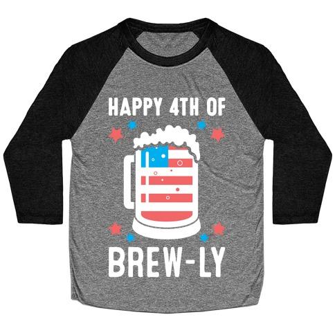 Happy 4th of Brew-ly Baseball Tee