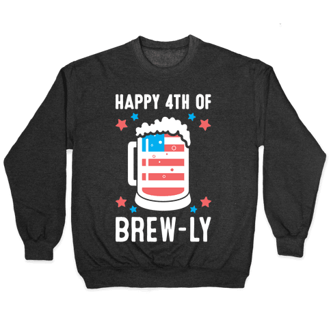 Happy 4th of Brew-ly Pullover