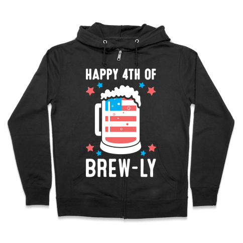 Happy 4th of Brew-ly Zip Hoodie