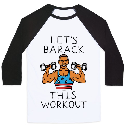 Let's Barack This Workout Baseball Tee