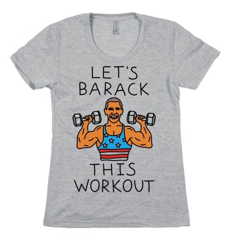Let's Barack This Workout Womens T-Shirt