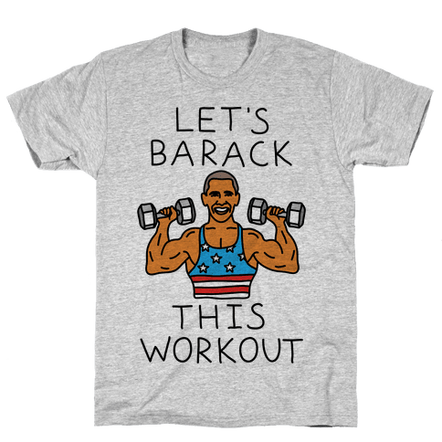 Let's Barack This Workout Mens T-Shirt