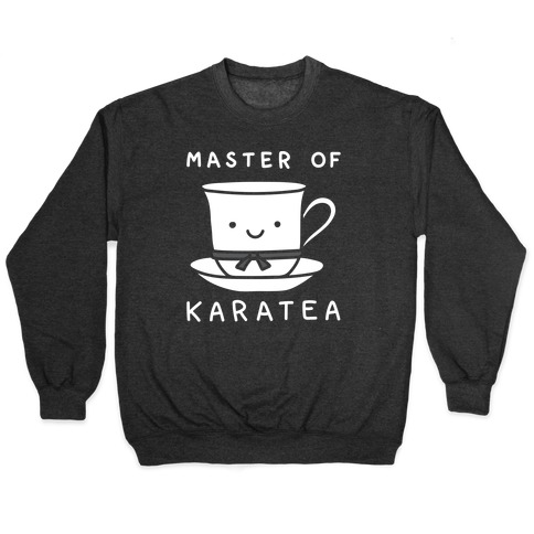 Master Of KaraTEA Pullover