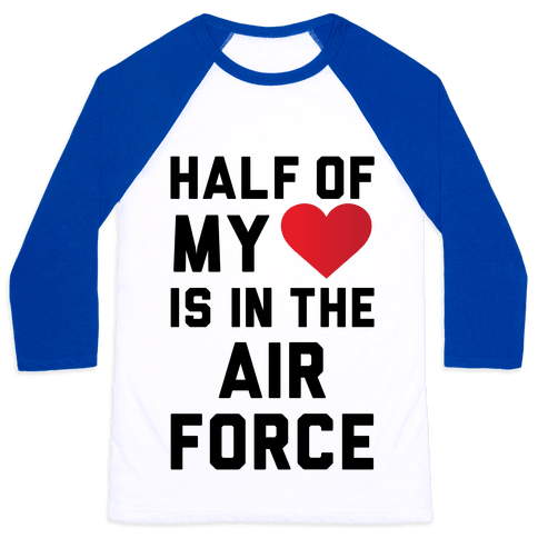 Half My Heart Is In The Air Force Baseball Tee