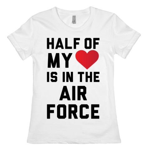 Half My Heart Is In The Air Force Womens T-Shirt