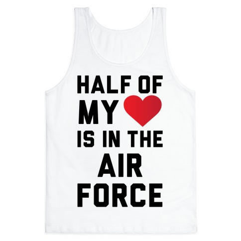 Half My Heart Is In The Air Force Tank Top