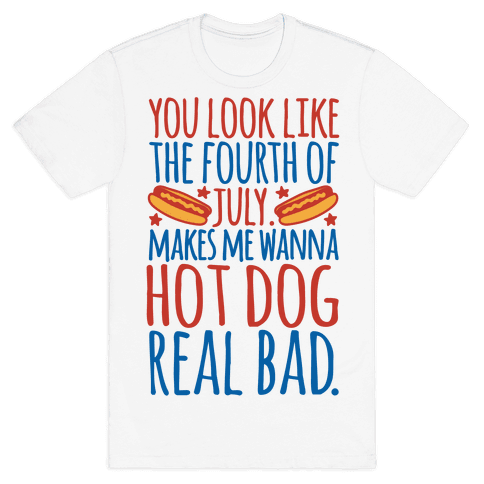 You Look Just Like The Fourth of July Mens/Unisex T-Shirt