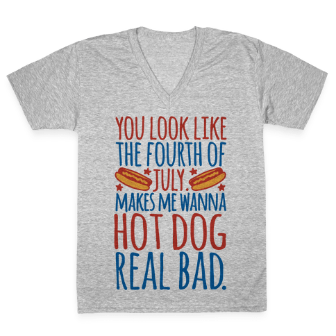 You Look Just Like The Fourth of July V-Neck Tee Shirt