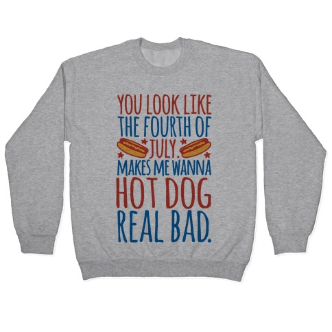 You Look Just Like The Fourth of July Pullover