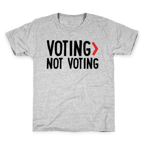Voting > Not Voting Kids T-Shirt
