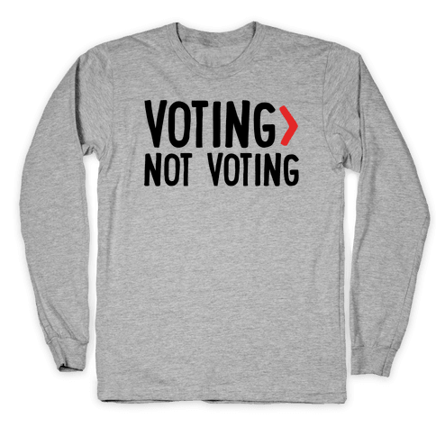 Voting > Not Voting Long Sleeve T-Shirt