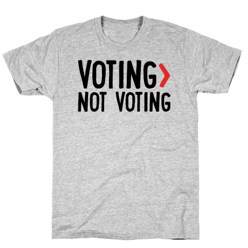 Voting > Not Voting Mens/Unisex T-Shirt