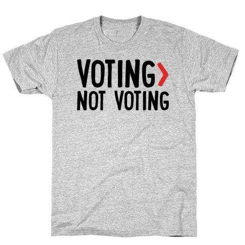 Voting > Not Voting T-Shirt