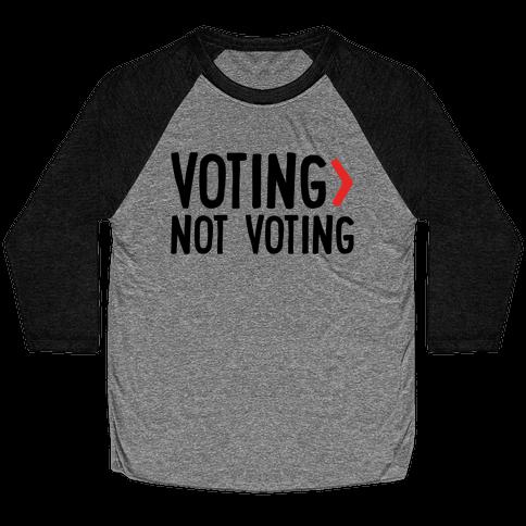 Voting > Not Voting Baseball Tee