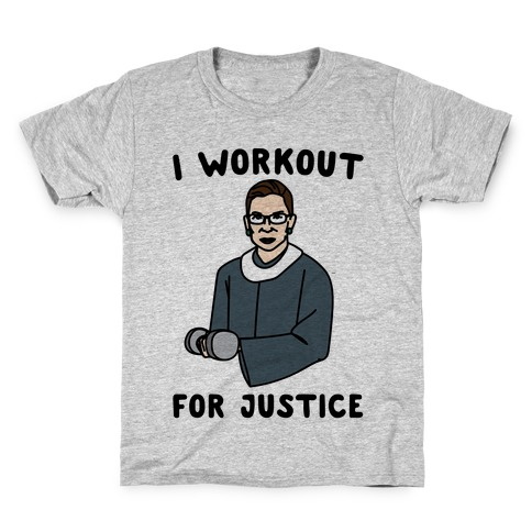 I Workout For Justice RBG Parody Kids T-Shirt