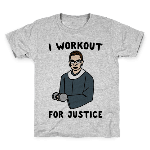 I Workout For Justice RBG Parody Kids T-Shirt