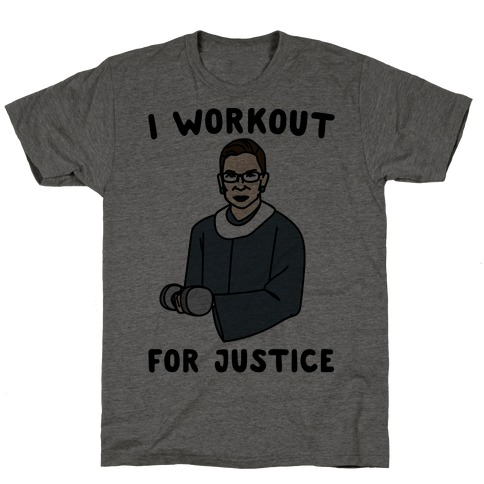 I Workout For Justice RBG Parody T-Shirt
