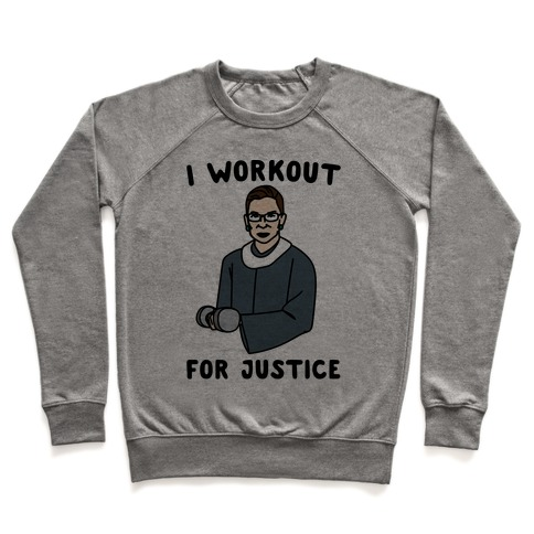 I Workout For Justice RBG Parody Pullover