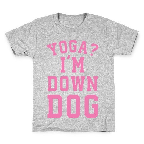 Yoga I'm Down Dog Kids T-Shirt