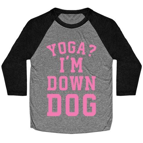 Yoga I'm Down Dog Baseball Tee