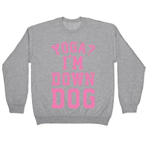 Yoga I'm Down Dog Pullover