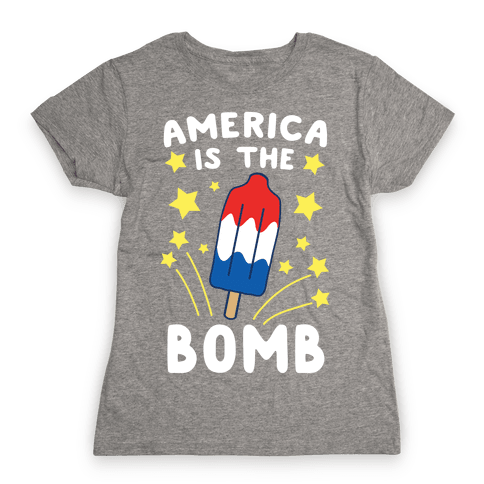 America is the Bomb - Pop Womens T-Shirt